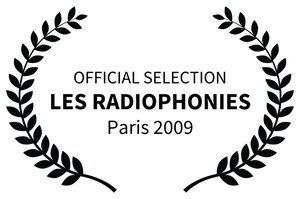 OFFICIAL SELECTION_3 - LES RADIOPHONIES - Paris 2009
