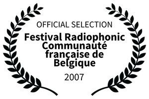 OFFICIAL SELECTION_3 - Festival Radiophonic Communaut franaise de Belgique - 2007