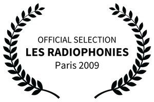 OFFICIAL SELECTION_3 - LES RADIOPHONIES - Paris 2009